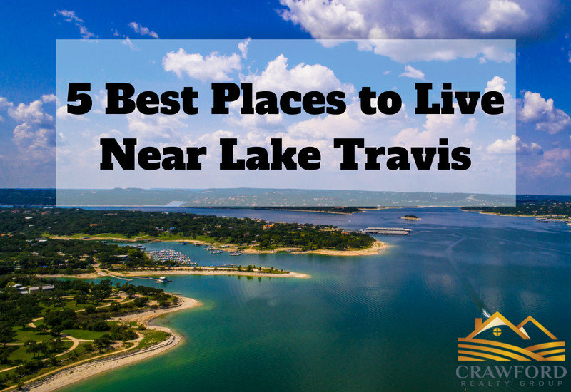 5 Best Places to Live Near Lake Travis TX